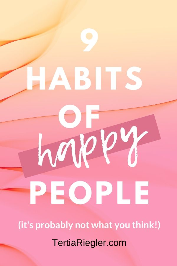 These habits of happy people lead to happiness as a state. Instead of basing their happiness on external factors, happy people have these habits in common.