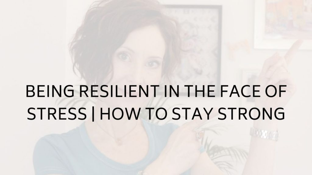 Becoming more resilient to face your stress and stay strong for yourself and your loved ones will help you navigate these challenging times.