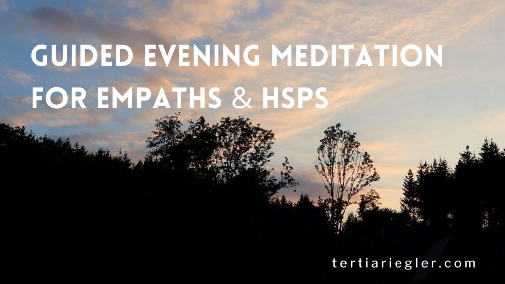 Guided Evening Meditation for Highly Sensitives and Empaths | As highly sensitive persons and empaths it is vital that we clear our physical and energetic bodies daily to remove all the energy and emotions that don't belong to us, or that keep us stuck. Cleansing meditations for empaths and meditation for overwhelm are both healing and restoring. This is a practice I do myself and I also teach to my clients. I've created this guided meditation especially for empaths and highly sensitive people (hsp) to show you how to clear yourself and practice energy healing on yourself. You can do this every evening if you want!