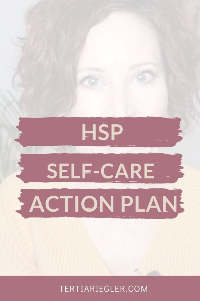 Self care action plan for HSPs | Having a self care action plan helps you to make time for those activities that supports you the most as a highly sensitive person.  Practicing daily self care is what lets us thrive as sensitive people!  This is part 2 of my self-care for HSPs series, where I show you how to create a self care plan that is unique to you.  Self care helps with overwhelm and reduces anxiety.